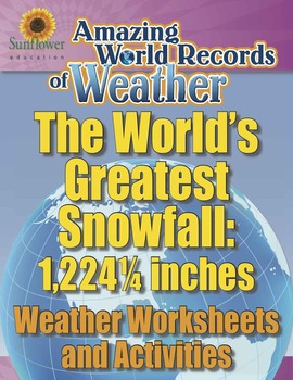 WORLD'S GREATEST SNOWFALL: 1,224¼ INCHES—Weather Worksheet