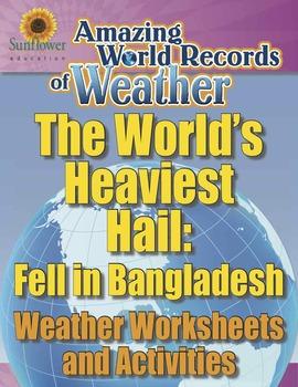 WORLD'S HEAVIEST HAIL: FELL IN BANGLADESH—Weather Workshee