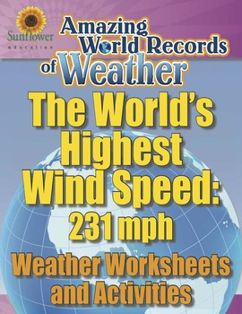 WORLD'S HIGHEST WIND SPEED: 231 MPH—Weather Worksheets and
