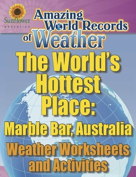 WORLD'S HOTTEST PLACE: MARBLE BAR, AUSTRALIA—Weather Works