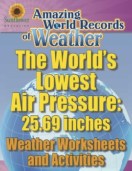WORLD'S LOWEST AIR PRESSURE: 25.69 INCHES—Weather Workshee