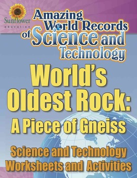 WORLD'S OLDEST ROCK: A PIECE OF GNEISS—Science Worksheets