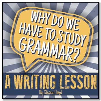 WRITING LESSON: Why Do We Have To Study Grammar?