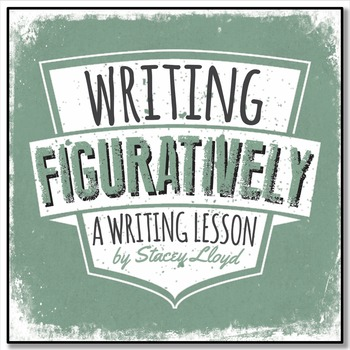 WRITING LESSON: Writing Figuratively