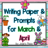 WRITING PAPER AND  PROMPTS  FOR MARCH & APRIL