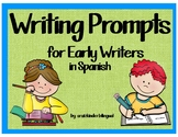 WRITING PROMPTS for EARLY WRITERS in Spanish