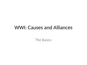 WWI: Causes and Alliances & Effects- complete overview lec