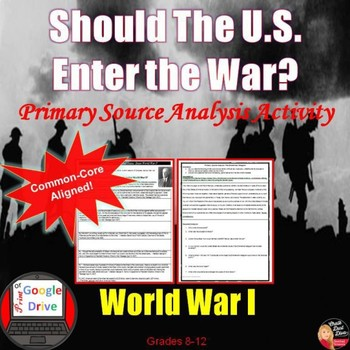 World War I - Should the U.S. Enter the War? Primary Sourc