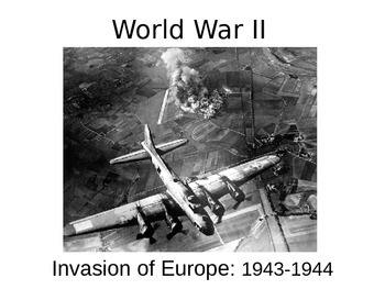 WWII - Invasion of Europe - 1943-44