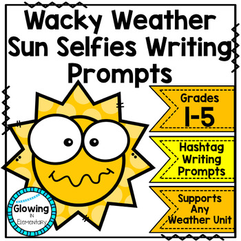 Wacky Weather Sun Selfies Hashtag Writing Prompts