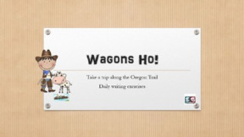 Wagons Ho! Social Studies Oregon Trail Daily Writing Exerc