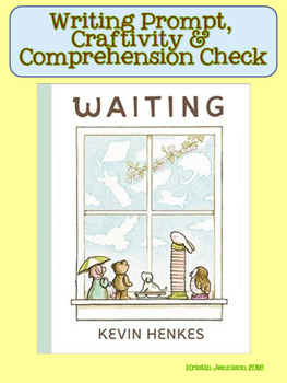 Waiting by Kevin Henkes: Writing, Craftivity, and Comprehe