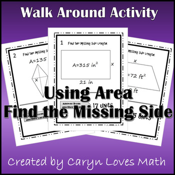 Using Area to Find Missing Side~Quadrilaterals~Walk Around