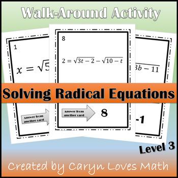 Solving Square Root Equations Walk Around Activity~Radical