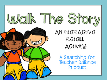 Walk The Story - An Interactive Retell Activity