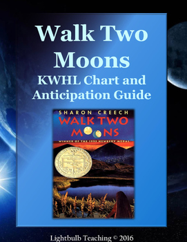 Walk Two Moons Anticipation Guide and KWHL Chart