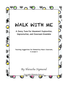 Walk With Me: Original Song and Teaching Ideas, Elementary
