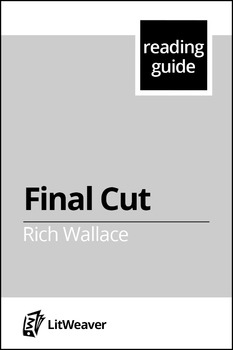 "Wallace, Rich.  ""Final Cut.""  (Reading Guide)"