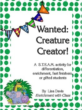 Wanted: Creature Creator! STEAM Activity for Gifted Studen