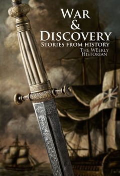 War and Discovery: Stories from History