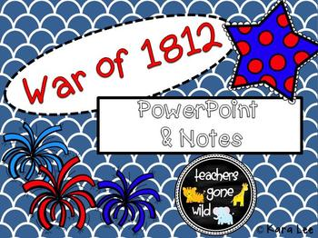 War of 1812 PowerPoint and Notes