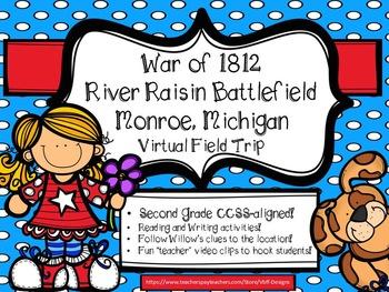 War of 1812 River Raisin Battlefield Virtual Field Trip~Se