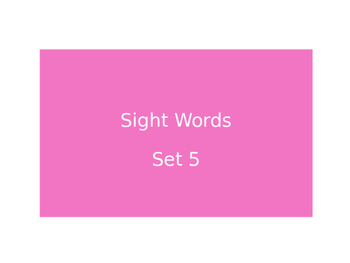 Warm Ups Sight words set 5
