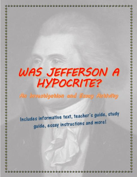 Was Jefferson a Hypocrite? An Investigation and Essay Acti