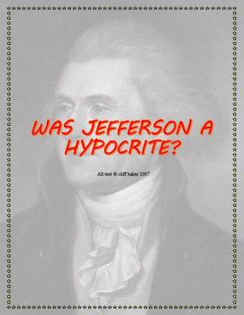 Was Jefferson a Hypocrite? Or Simply a Man of his Time?
