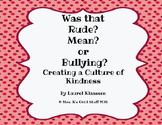 Was that Rude? Mean? or Bullying?  Creating a Culture of Kindness