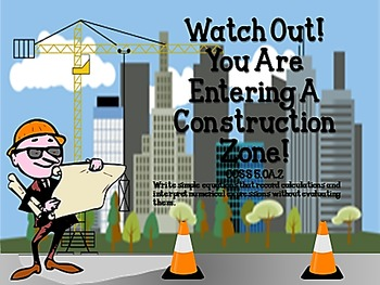 Watch Out!  You Are Entering a Construction Zone! CCSS 5.OA.2