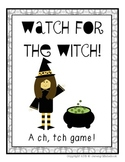Watch for the Witch - A ch, tch game