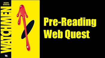 Watchmen - by Alan Moore: Pre-Reading Web-Quest