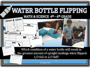 Water Bottle Flipping Math and Science: 4th - 6th Grade