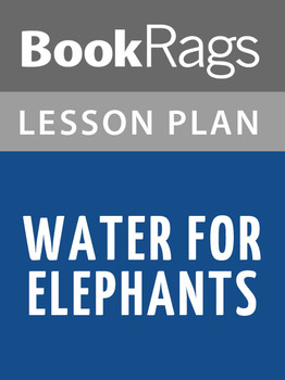 Water for Elephants Lesson Plans