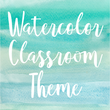 Watercolor Classroom Theme