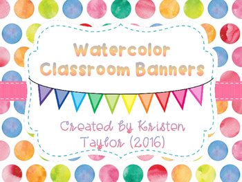 Watercolor/ Polka Dot Classroom Banners - Welcome, and All