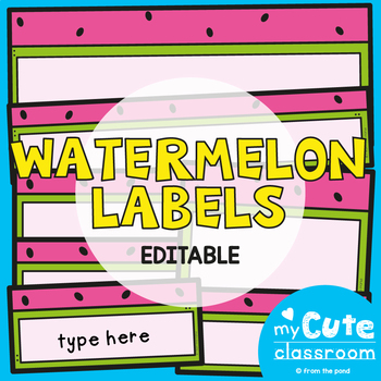 Watermelon Labels for the Classroom {Editable}
