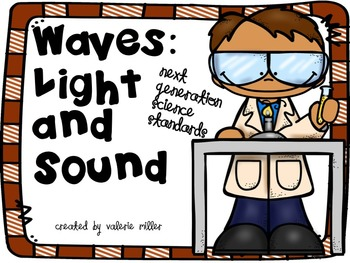 Waves:  Light and Sound Next Generation Science Standards Unit