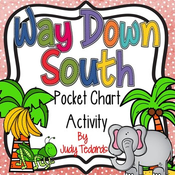 Way Down South (A Pocket Chart Activity)