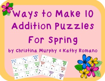 Ways to Make 10 Addition Puzzles for Spring