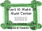 Ways to Make 10 Math Center [Common Core]