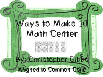 Ways to Make 10 Math Center [Common Core]