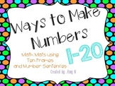 Ways to Make Numbers 1-20-Math Mats using Ten Frames and N