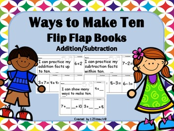 Ways to Make Ten, Flip Flap Books, Addition & Subtraction