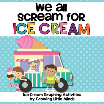 We All Scream for Ice Cream! Graph Activities