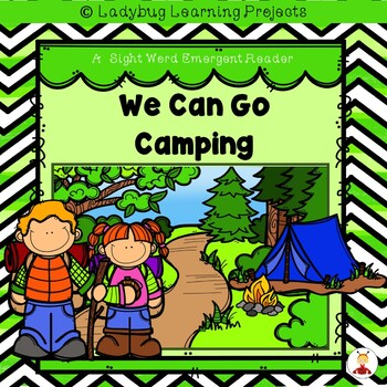 We Can Go Camping (A Sight Word Emergent Reader)