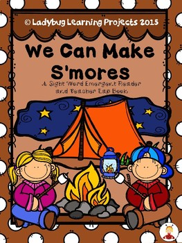 We Can Make S'mores (A Sight Word Emergent Reader)