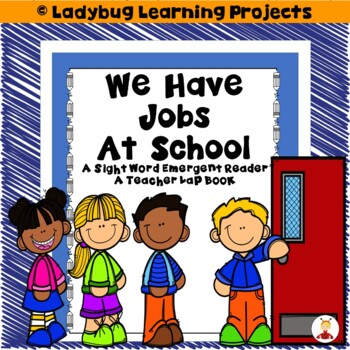 We Have Jobs At School  (A Sight Word Emergent Reader and