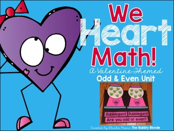 We Heart Math~ A Valentine Themed Odd and Even Unit